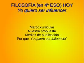 1. Filosofía Hoy -Yo quiero ser Influencer